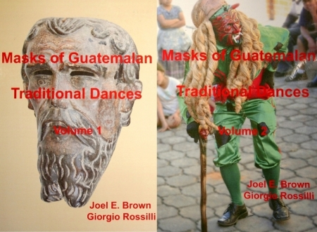 Masks of Traditional Guatemalan Dances Vol. I & II