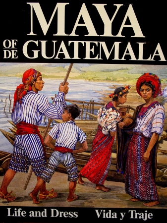 Maya of Guatemala – Life and Dress